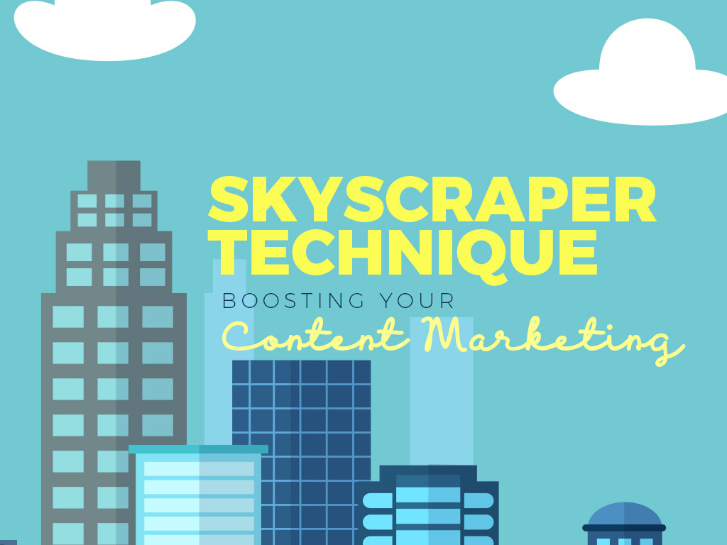 Skyscraper Technique Boosting Your Content Marketing