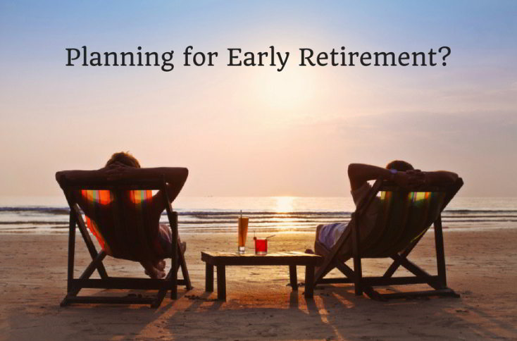 Planning to Retire Early? - 4 Things to know