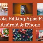 Photo-Editing-Apps-For-Android-And-iPhone